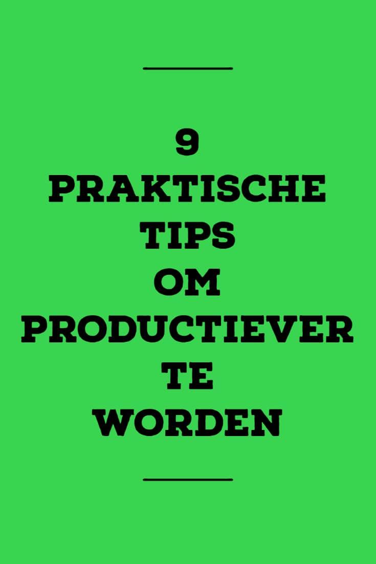 Je productiviteit verhogen - 9 handige tips