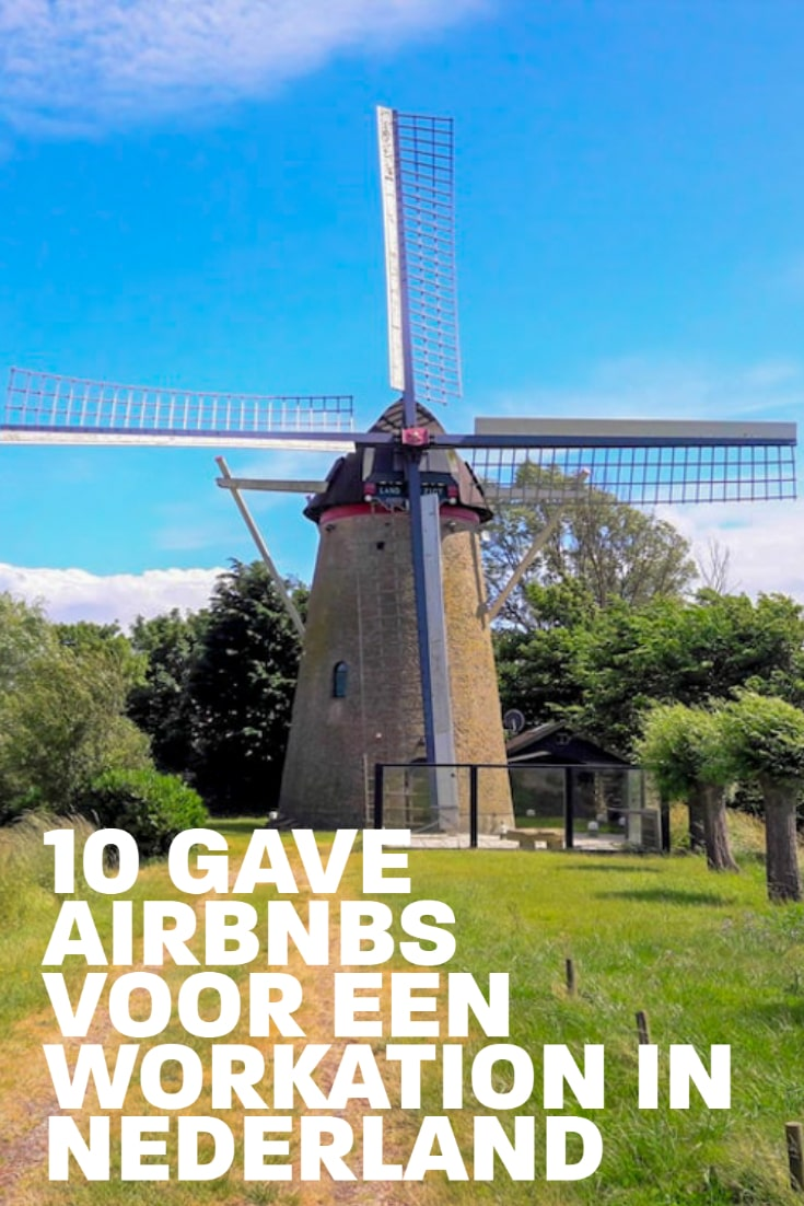 Workation in Nederland - 10 toffe Airbnbs